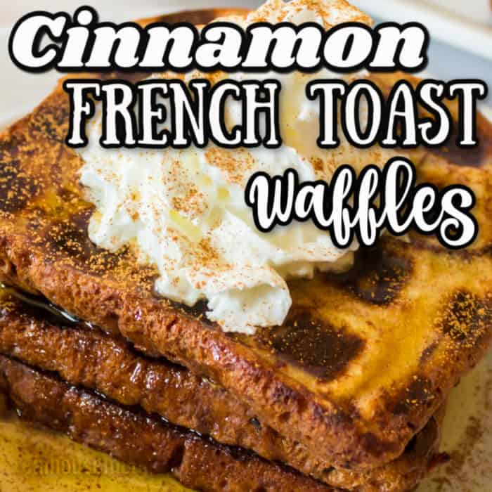 square image of Cinnamon French Toast Waffles with writing