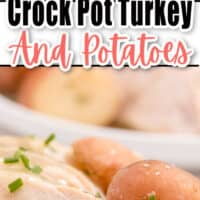 two pic collage of Crock Pot Turkey and Potatoes, top pic is a white plate of potatoes with turkey on the right side of pic , bottom pic of plate with a close up of slices of turkey and potatoes