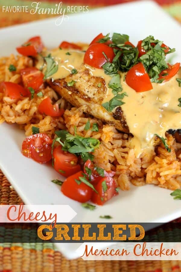 Cheesy Grilled Mexican Chicken - Favorite Family Recipes