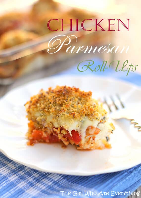 Chicken Parmesan Roll-Ups - The Girl Who Ate Everything