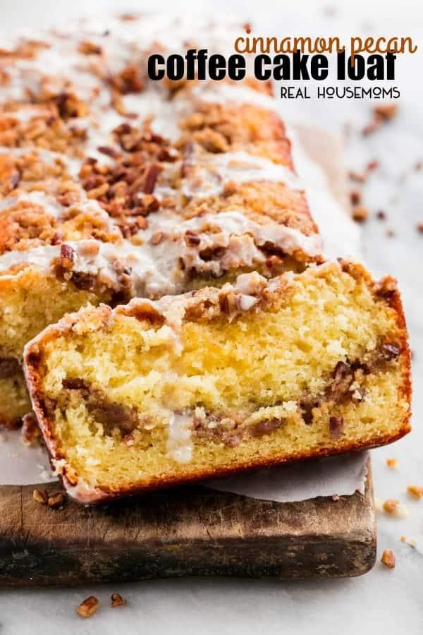 Cinnamon Pecan Coffee Cake Loaf Real Housemoms