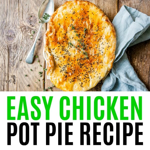 square image of easy chicken pot pie with text