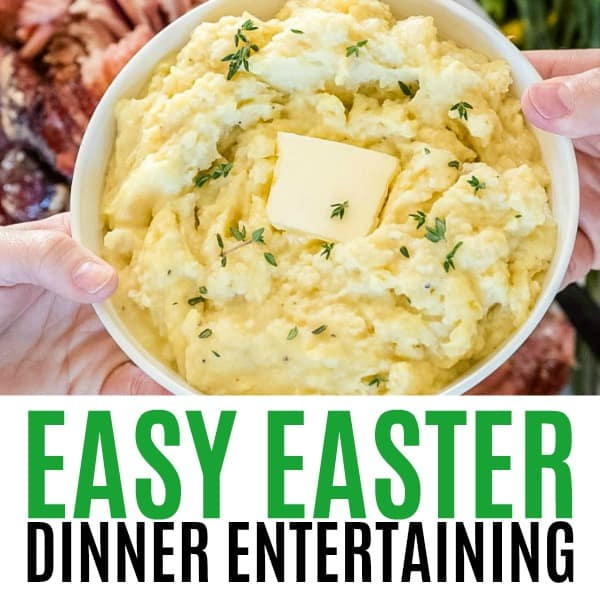 square image of easy easter dinner entertaining with text