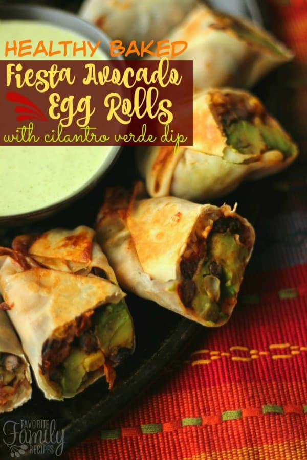 Fiesta Avocado Egg Rolls - Favorite Family Recipes