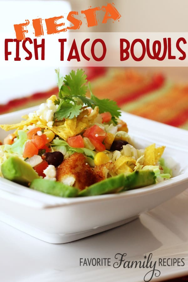 Fiesta Fish Taco Bowls - Favorite Family Recipes