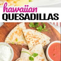 two pic collage of Hawaiian Quesadillas ,top pic is of some quesadilla stacked on a plate with cheese oozing out, bottom is an over the top shot of pieces of quesadilla on top of a Woden oval cutting board