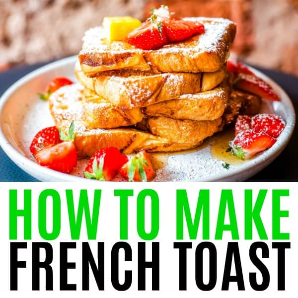 square image of how to make french toast with text