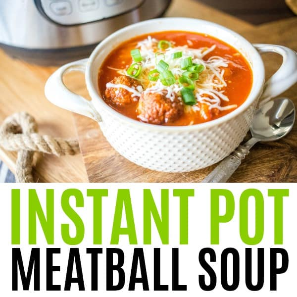square image of instant pot meatball soup with text