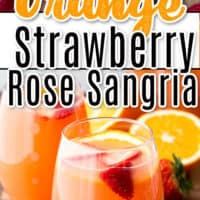 tow pic collage of orange strawberry rose sangria, top pic of top view of sangria in a glass with fruit , bottom is close up of glass of sangria with strawberries and oranges added to the glass