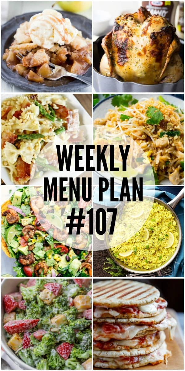 WEEKLY MENU PLAN (#107) – Seven talented bloggers bringing you a full week of recipes including dinner, sides dishes, and desserts!