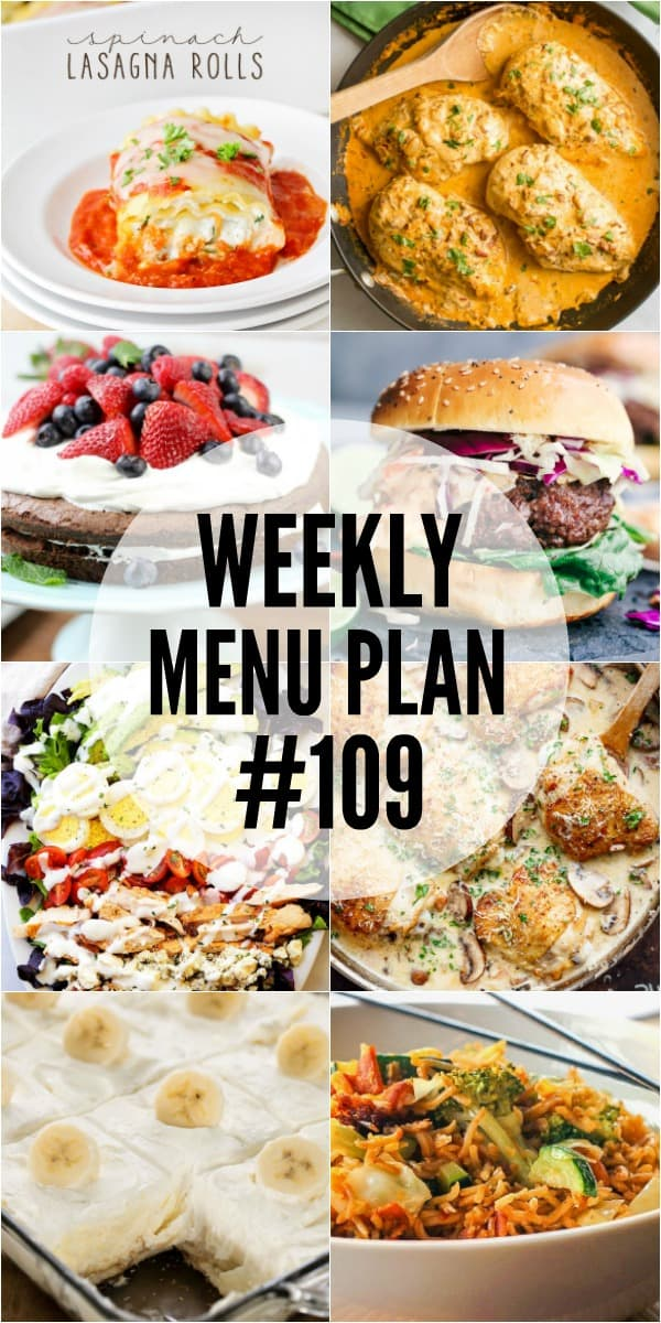 WEEKLY MENU PLAN (#109) – Seven talented bloggers bringing you a full week of recipes including dinner, sides dishes, and desserts!