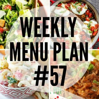Weekly Menu Plan #57
