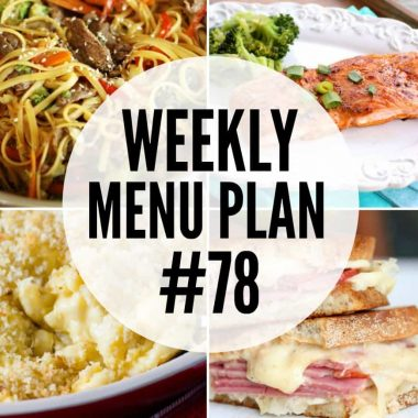 An all new delicious weekly menu plan to help you plan out your meals for the week!
