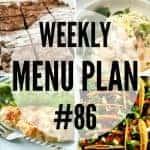 Weekly Menu Plan #86